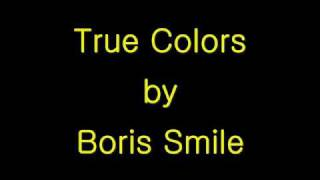 True Colors by Boris Smile