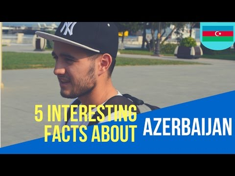 Learn Azerbaijani | 5 Interesting Facts about Azerbaijan