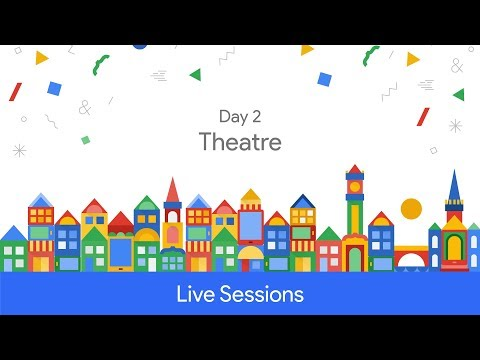 Google Developer Days Europe 2017 - Day 2 (Theatre)