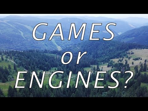 Do you want to make GAMES or game ENGINES?
