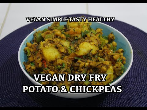 Vegan Potato & Chickpea Indian Dry Fry Recipe - Vegan Recipes
