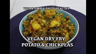 Vegan Potato & Chickpea Indian Dry Fry Recipe - Vegan Recipes
