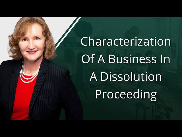 Characterization Of A Business In A Dissolution Proceeding