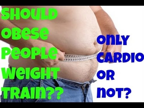 Should Obese/Very Over Weight People Lift Weights??