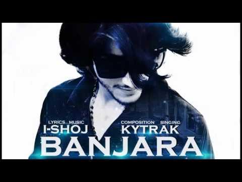 Banjara - The official song ft. I-SHOJ