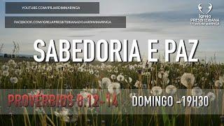 Provérbios 8.12-14 - Sabedoria e paz