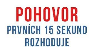 POHOVOR - PRVNÍCH 15 SEKUND ROZHODUJE - PŘÍKLADY Z PRAXE (LIVE)