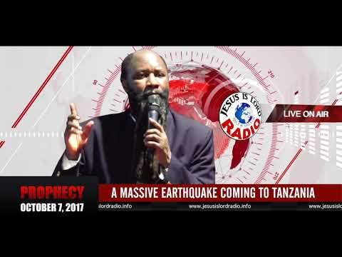 PROPHECY OF A MASSIVE EARTHQUAKE COMING TO TANZANIA  - PROPHET DR . OWUOR