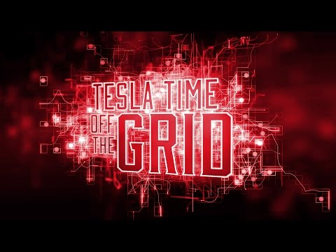 Tesla Time: Off the Grid Podcast - Episode 3
