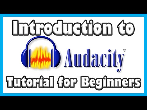 Introduction to Audacity - Tutorial for Beginners and Audio Novices