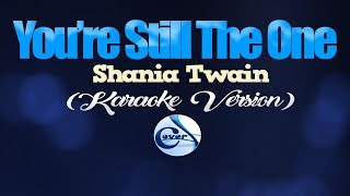 YOU'RE STILL THE ONE - Shania Twain (KARAOKE VERSION)