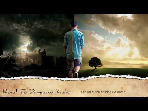 Road To Damascus Radio (rtdradio.com) - Intro - Menu of things to come
