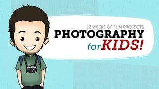 Photography for Kids - Online Photography Course