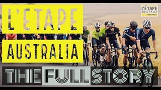 LETAPE AUSTRALIA 2019 | THE FULL STORY