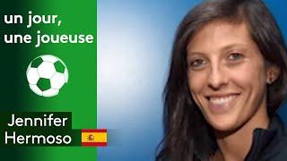 Un jour, une joueuse : Jennifer Hermoso (Espagne)