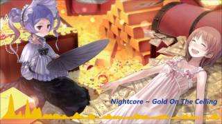 Nightcore - Gold On The Ceiling