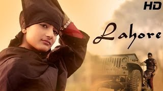 Lahore - Galav Waraich || Latest Punjabi Songs 2014 || Punjabi Youth Songs