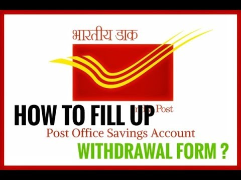 HOW TO FILL UP POST OFFICE SAVINGS ACCOUNT WITHDRAWAL FORM?