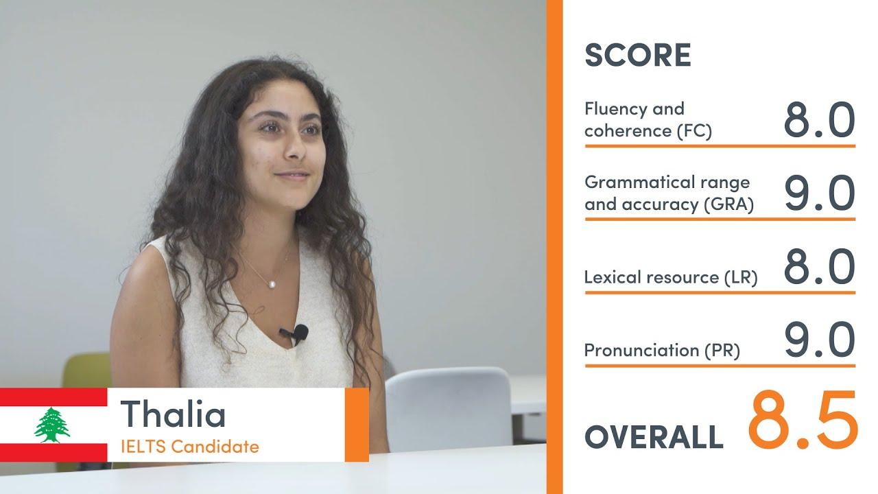 Band 8.5 Speaking Exam - Thalia from Lebanon/Au