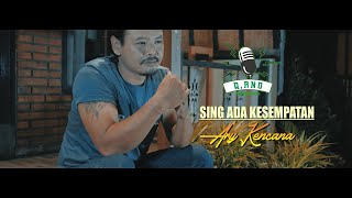 SING ADA KESEMPATAN - Ary Kencana (Q,Ano Pro Studio)