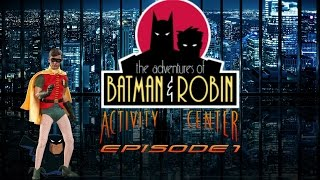 Batman & Robin: Activity Center: Episode 1: Batman