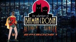 Batman & Robin: Activity Center: Episode 1: Batman's Stupid Man Cave