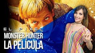 MONSTER HUNTER: La PELÍCULA | El Píxel