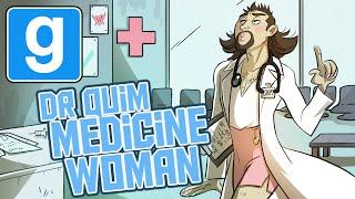 Dr. Quim, Medicine Woman (GMod Trouble in Terrorist Town)