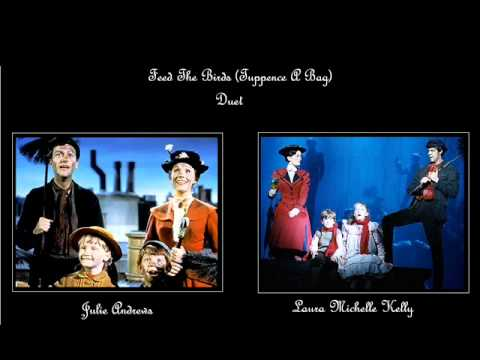 Feed The Birds- Julie Andrews (ft. Laura Michelle Kelly)