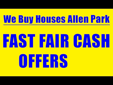 We Buy Houses Allen Park - CALL 248-971-0764 - Sell House Fast Allen Park
