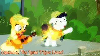 [Mlp Cover] Equestria, The Land I Love Cover!