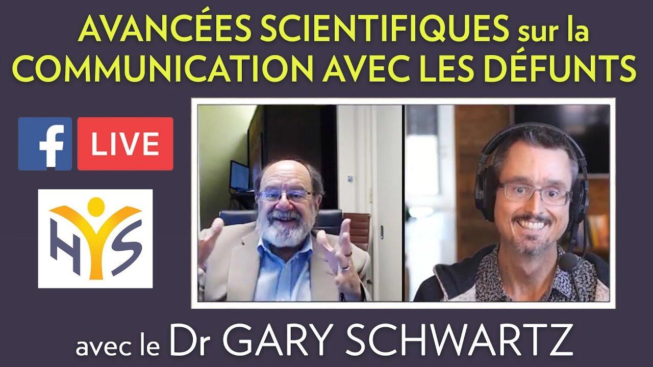 Dr Gary Schwartz : Les avancées scientifiques sur la communication avec les défunts