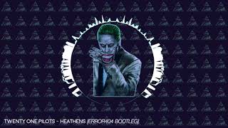 Twenty One Pilots - Heathens (Error404 Bootleg) FREE DOWNLOAD