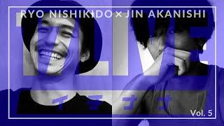 NO GOOD TV LIVE - 17LIVE Vol. 5   RYO NISHIKIDO & JIN AKANISHI
