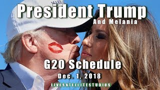 President Trump and Melania's G20 Schedule for Sat. December 1, 2018