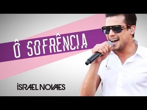 Israel Novaes - Ô Sofrência - Oficial 2015