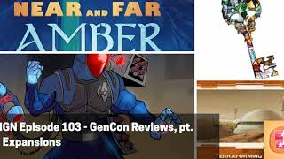ENGN 103 - GenCon Reviews, pt. 3 - Expansions