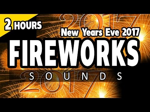 FIREWORKS SOUNDS for NEW YEARS EVE 2017! Background fireworks ambience FX NYE Party