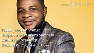 Jehovah Wanga By Lazaro Saio From Mozambique
