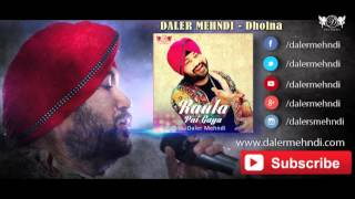 Dholna Full Audio Song | Raula Pai Gaya | Daler Mehndi | DRecords