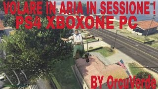 GTA V ONLINE : FUNNY GLITCH - VOLARE IN ARIA IN SESSIONE ! PS4 XBOXONE & PC