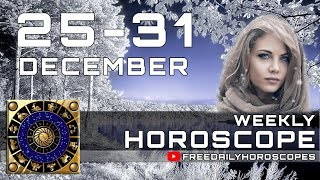 Weekly Horoscope December 25 – December 31 Each Zodiac Sign