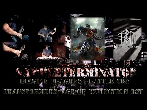 Transformers: Age of Extinction OST - Imagine Dragons - Battle Cry (Metal Cover)