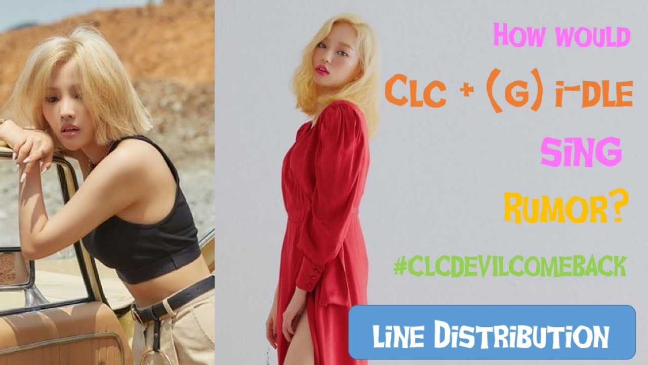 How Would CLC+(G)I-DLE sing RUMOR (Produce 48) (Line Distribution)  #CLCDEVILCOMEBACK