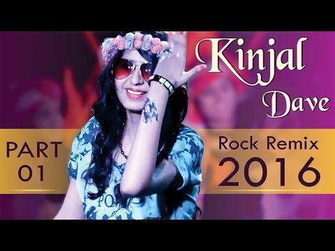 KINJAL DAVE | ROCK REMIX | Non Stop | Part...