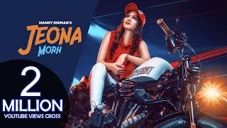 Jeona Morh - Mandy Dhiman (OFFICIAL VIDEO) | Soul Rocker | Brown Box Muzic | Latest 2018 Song