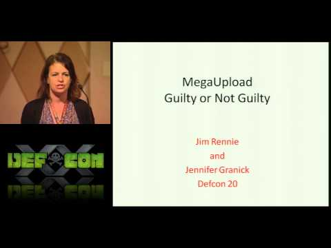 DEF CON 20 - Jim Rennie, Jennifer Granick - MegaUpload: Guilty or Not Guilty