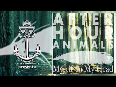 After Hour Animals - Myself In My Head