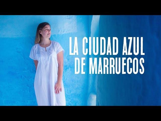 La Ciudad Azul de Marruecos / Blog de viajes