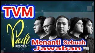 Video FILM PADI BAND (REBORN) MENANTI SEBUAH JAWABAN download MP3, 3GP, MP4, WEBM, AVI, FLV Oktober 2018